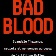 Bad Blood : folie à deux et licorne pourrie