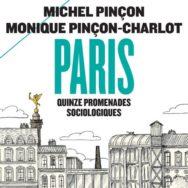 Paris – Quinze promenades sociologiques: quand les Pinçon-Charlot parcourent la capitale …