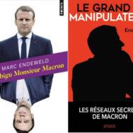 L'Ambigu Monsieur Macron -  Le Grand manipulateur: la saga de Marc Endeweld nous concerne tous