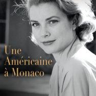 Une Américaine à Monaco: Grace Kelly, star, princesse et femme …