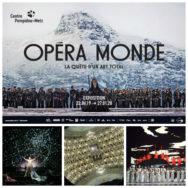 Opéra Monde. La quête d'un art total: quand les arts visuel et lyrique se rencontrent