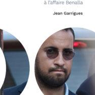 Les Scandales de la République – De Panama à l'affaire Benalla: Jean Garrigues dans le marigot de Marianne …