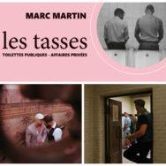 A l'avant garde: Marc Martin -Les Tasses- Toilettes publiques – Affaires privées