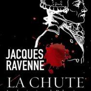 La Chute: Les derniers jours de Robespierre vus par Jacques Ravenne
