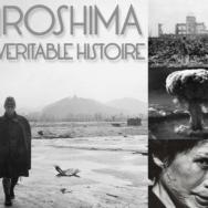 Hiroshima, la véritable histoire: un documentaire pour comprendre