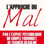 L'approche du Mal: quand le psychologue devient expert judiciaire ...