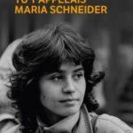 Tu t'appelais Maria Schneider: plus qu'un hommage biographique
