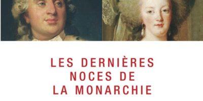 couverture du livre Les dernières noces de la monarchie